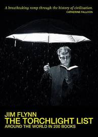 The Torchlight List: Around the World in 200 Books by Jim Flynn
