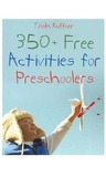 350+ Free Activities for Preschoolers by Trish Kuffner