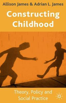 Constructing Childhood by A James