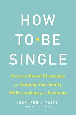 How To Be Single And Happy by Jenny Taitz