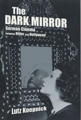 The Dark Mirror by Lutz Koepnick image