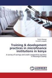Training & Development Practices in Microfinance Institutions in Kenya by Mwangi Patrick