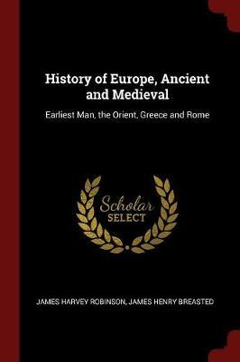 History of Europe, Ancient and Medieval by James Harvey Robinson