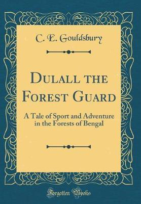 Dulall the Forest Guard by C E Gouldsbury image