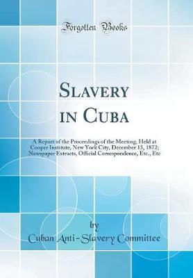 Slavery in Cuba by Cuban Anti Committee image