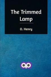 The Trimmed Lamp by O Henry