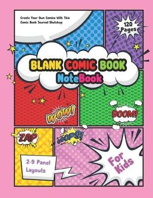 Blank Comic Book Notebook For Kids by Diane Foster