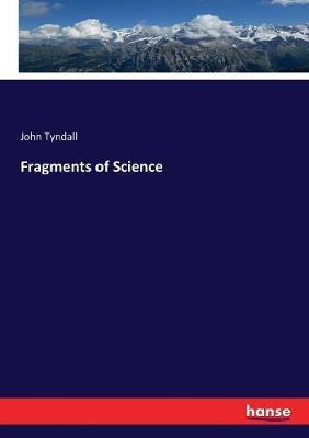 Fragments of Science by John Tyndall image