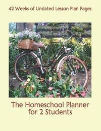 The Homeschool Planner for 2 Students by Birthday Ann Betsy R Ledesma Em