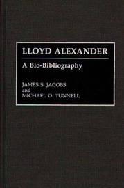 Lloyd Alexander by James S Jacobs