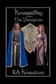 Knorrasky: The Deception Volume I by R A Knowlton image