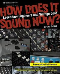 How Does It Sound Now?: Legendary Engineers and Vintage Gear by Gary Gottlieb image