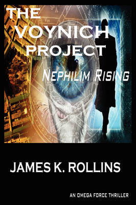 THE Voynich Project: Nephilim Rising by James K. Rollins