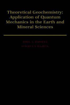 Theoretical Geochemistry by John A. Tossell