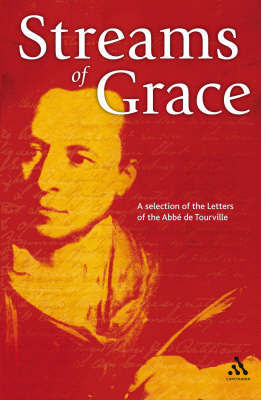 Streams of Grace: A Selection of the Letters of the Abbe De Tourville by Abbe De Tourville image