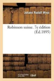 Robinson Suisse. 7e Edition by Johann Rudolf Wyss