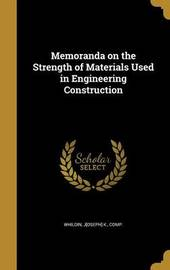 Memoranda on the Strength of Materials Used in Engineering Construction image