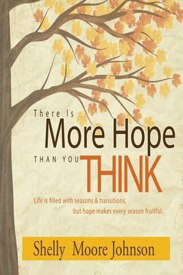 There Is More Hope Than You Think by Shelly Moore Johnson