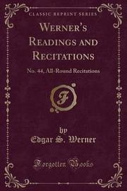 Werner's Readings and Recitations by Edgar S. Werner