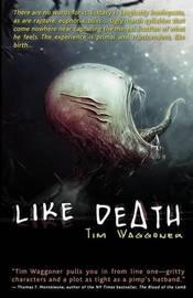 Like Death by Tim Waggoner