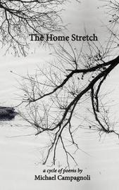 The Home Stretch by Michael Campagnoli