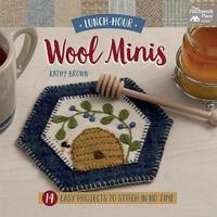 Lunch-Hour Wool Minis by Kathy Brown