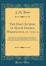 The Daily Journal of Major George Washington, in 1751-2 by J. M. Toner image