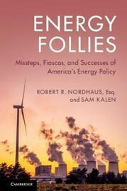 Energy Follies by Robert R Nordhaus