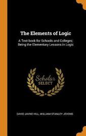 The Elements of Logic by David Jayne Hill