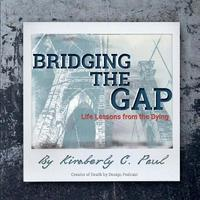 Bridging the Gap by Kimberly C Paul image