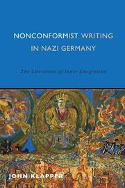 Nonconformist Writing in Nazi Germany by John Klapper
