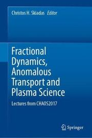 Fractional Dynamics, Anomalous Transport and Plasma Science