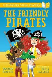 The Friendly Pirates: A Bloomsbury Young Reader by Saviour Pirotta