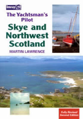 Skye and Northwest Scotland: The Yachtsman's Pilot by Martin Lawrence image