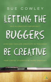 Letting the Buggers be Creative by Sue Cowley image