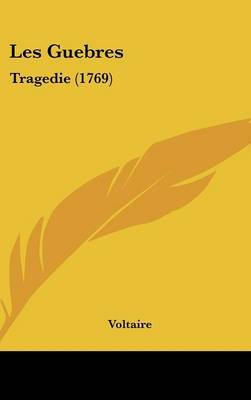 Les Guebres: Tragedie (1769) by Voltaire image