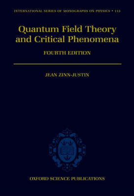 Quantum Field Theory and Critical Phenomena by Jean Zinn-Justin