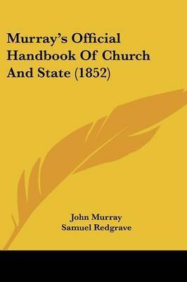 Murray's Official Handbook Of Church And State (1852) by John Murray