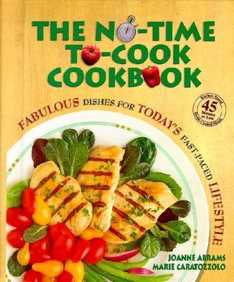 The No-time-to-cook Cookbook by Marie Caratozzolo image