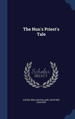 The Nun's Priest's Tale by Alfred William Pollard