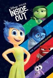 Inside Out Junior Novelization (Disney/Pixar Inside Out) by Random House Disney