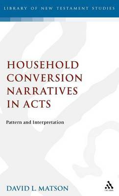 Household Conversion Narratives in Acts by David Lertis Matson image