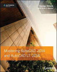 Mastering AutoCAD 2014 and AutoCAD LT 2014 by George Omura