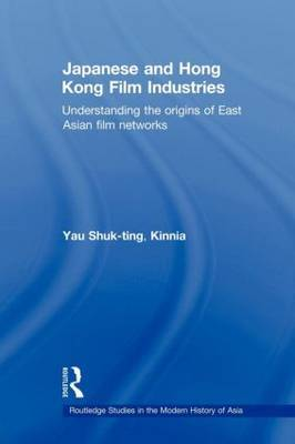 Japanese and Hong Kong Film Industries by Yau Shuk-Ting Kinnia image
