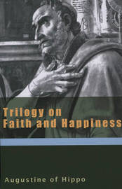 Trilogy on Faith and Happiness by Edmund Augustine