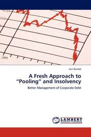A Fresh Approach to Pooling and Insolvency by Iain Kendal