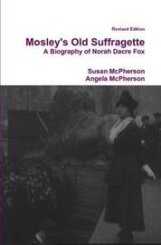 Mosley's Old Suffragette by Susan McPherson