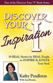 Discover Your Inspiration Kathy Pendleton Edition by Kathy Pendleton
