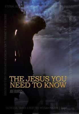 The Jesus You Need to Know by Joe Durso