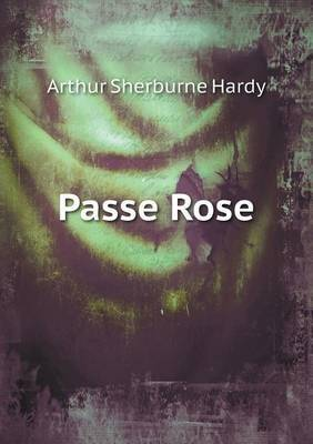 Passe Rose by Arthur Sherburne Hardy